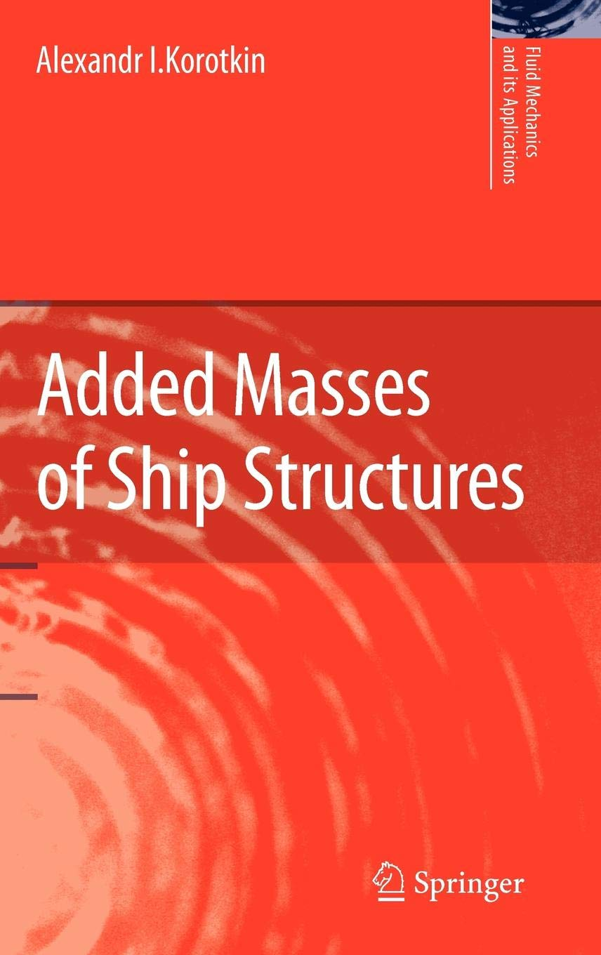 Added Masses of Ship Structures (Fluid Mechanics and Its Applications)