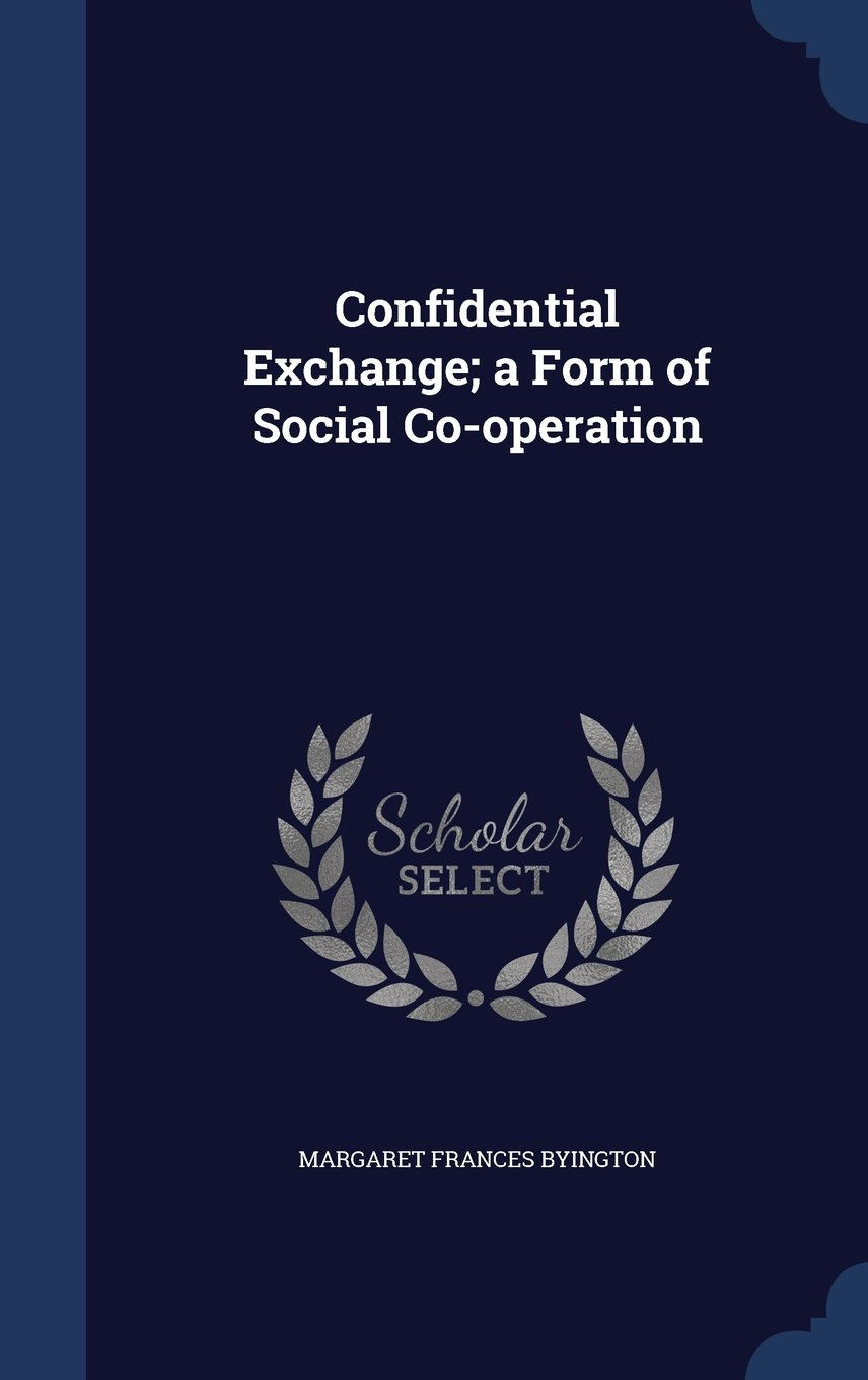 Download Confidential Exchange; A Form of Social Co-Operation pdf