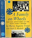 A Family on Wheels: Further Adventures of the Von Trapp Family Singers