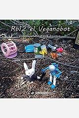 Rb12 el Veganobot (Mininovelas de Janito Conejín) (Spanish Edition) Paperback