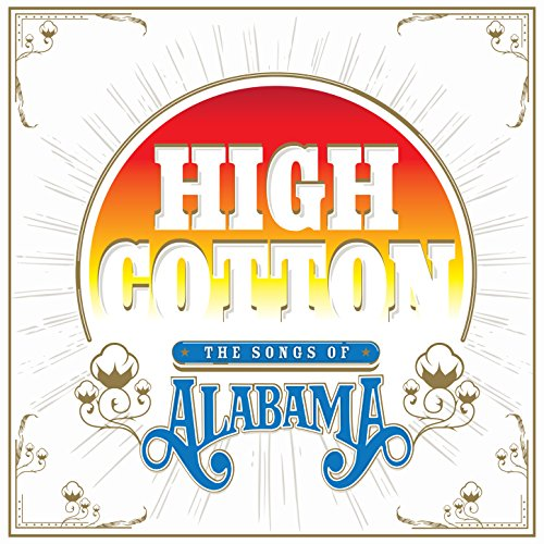 High Cotton: The Songs of Alabama