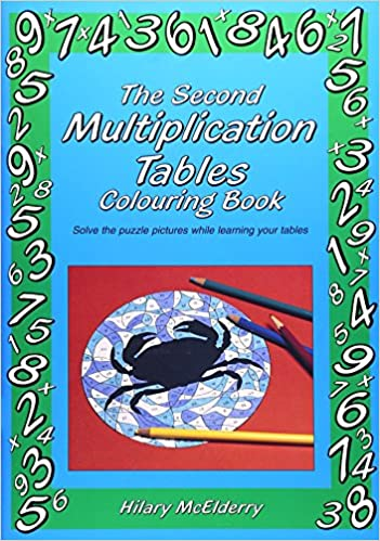 The Second Multiplication Tables Colouring Book: Solve the Puzzle ...
