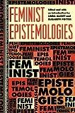 Feminist Epistemologies (Thinking Gender)