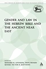 Gender and Law in the Hebrew Bible and the Ancient Near East (The Library of Hebrew Bible/Old Testament Studies) Paperback