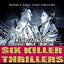 Six Killer Thriller Novels - Marsha & Danny Jones Thriller Series, Books 1-6 Audiobook by Ken Rossignol Narrated by Paul J McSorley