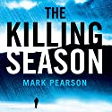 The Killing Season Audiobook by Mark Pearson Narrated by Mark Meadows