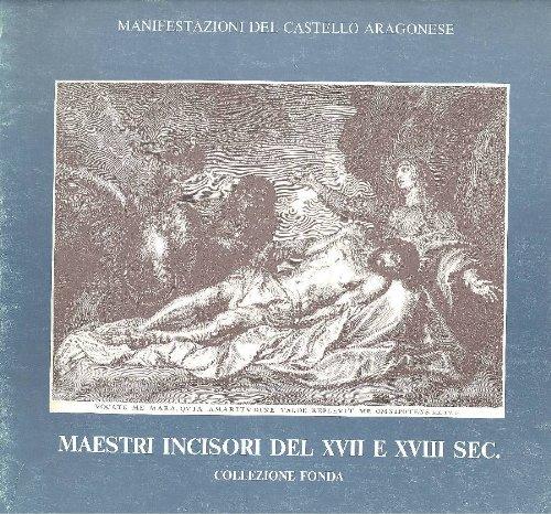 (Maestri incisori del XVII e XVIII secolo)