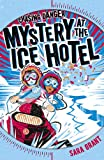 Mystery at the Ice Hotel (Chasing Danger)