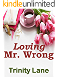 Loving Mr. Wrong : (Against All Odds Series)