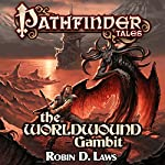 The Worldwound Gambit | Robin D. Laws