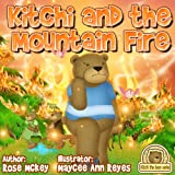 Kyпить Bravery kids book - Kitchi And The Mountain Fire (Kitchi The Bear Series 2) на Amazon.com
