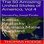 The 50 Amazing United States of America, Vol 4: Kansas, Kentucky, Louisiana, Maine, Maryland | Thomas Hodge