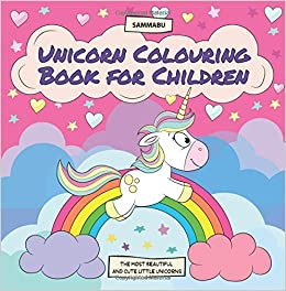 unicorn colouring book for children the most beautiful and cute little unicorns amazoncouk sammabu edition 9781548094324 books