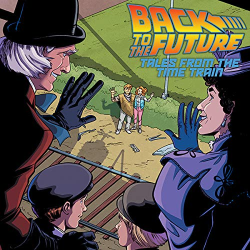 Back to the Future: Tales from the Time Train (Back To The Future 3 Jules Verne)