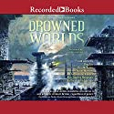 Drowned Worlds Audiobook by Johathan Strahan - editor Narrated by Jason Culp, Basil Sands, Jay Aaseng, Fran Tunno, Mimi Chang, Candice Moll, Ann Richardson