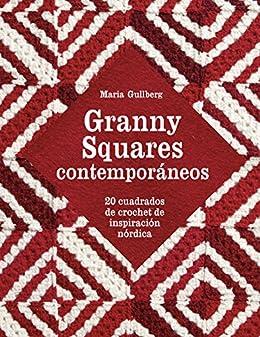 Granny Squares contemporáneos: 20 cuadrados de crochet de ...