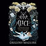 After Alice | Gregory Maguire