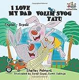 I Love My Dad Volum Svog Tatu: serbian for beginners (English Serbian Bilingual Collection)