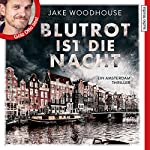 Blutrot ist die Nacht (Inspector Rykel 2) | Jake Woodhouse