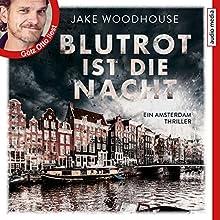 Blutrot ist die Nacht (Inspector Rykel 2) Hörbuch von Jake Woodhouse Gesprochen von: Götz Otto