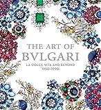The Art of Bulgari: La Dolce Vita and Beyond by Martin Chapman (2013-09-25)