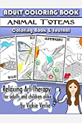Adult Coloring Book: Animal Totems - Coloring Book and Journal: Relaxing Art Therapy for Adults and Children Alike (Adult Coloring Art Therapy) (Volume 1) Paperback