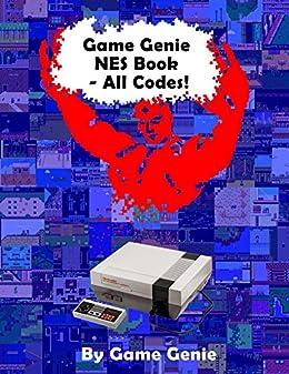 <b>Game Genie NES</b> Book - All <b>Codes</b>! - Kindle edition by <b>Game Genie</b> ...