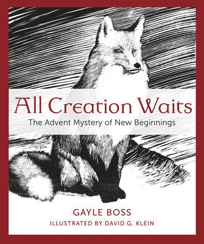 All Creation Waits: The Advent Mystery of New -