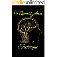 Memorization Techniques: How to Improve Your Memory at Work, at School, and at Play (English Edition)