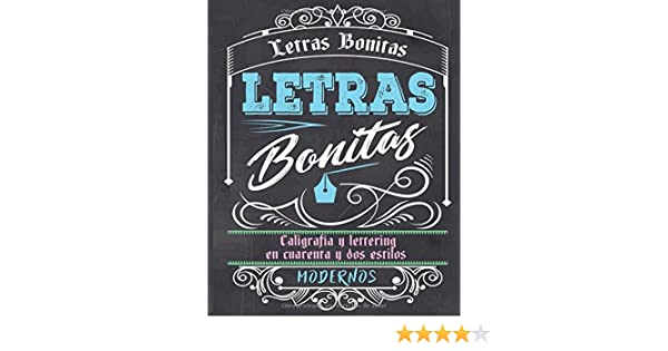 Letras Bonitas: Caligrafía y lettering en cuarenta y dos estilos modernos (Spanish Edition): Creative Handlettering: 9781973385554: Amazon.com: Books
