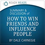 How to Win Friends & Influence People by Dale Carnegie: An Action-Steps Summary and Analysis |  Ready Reads Summaries