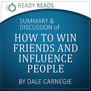 How to Win Friends & Influence People by Dale Carnegie: An Action-Steps Summary and Analysis Audiobook