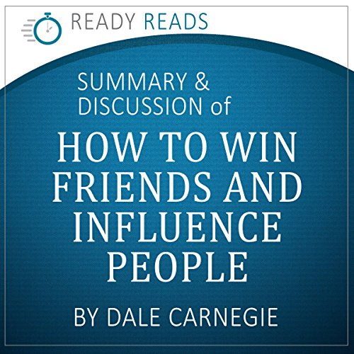 how-to-win-friends-influence-people-by-dale-carnegie-an-action-steps-summary-and-analysis