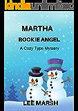 Martha Rookie Angel: Cozy Crime (A Dingebury Town Mystery Book 1)