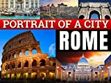 Rome: A Portrait of a City