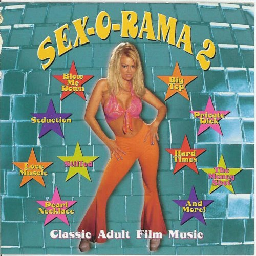- Sex-O-Rama II: Classic Adult Film Music