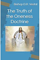 The Truth of the Oneness Doctrine Paperback
