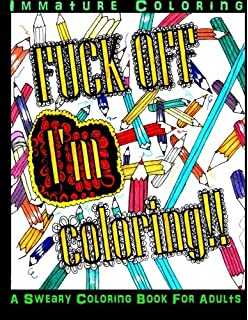 Fuck Off Im Coloring Volume 1 Sweary Books
