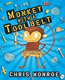 Monkey with a Tool Belt, Chris Monroe, 0822576317
