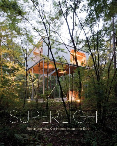 Superlight: Rethinking How Our Homes Impact the Earth by Phyllis Richardson (2014-08-31) (Superlight Rock)