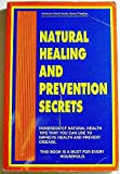 Natural Healing and Prevention Secrets, James Robinson and Nancy Nielson, 0963859617