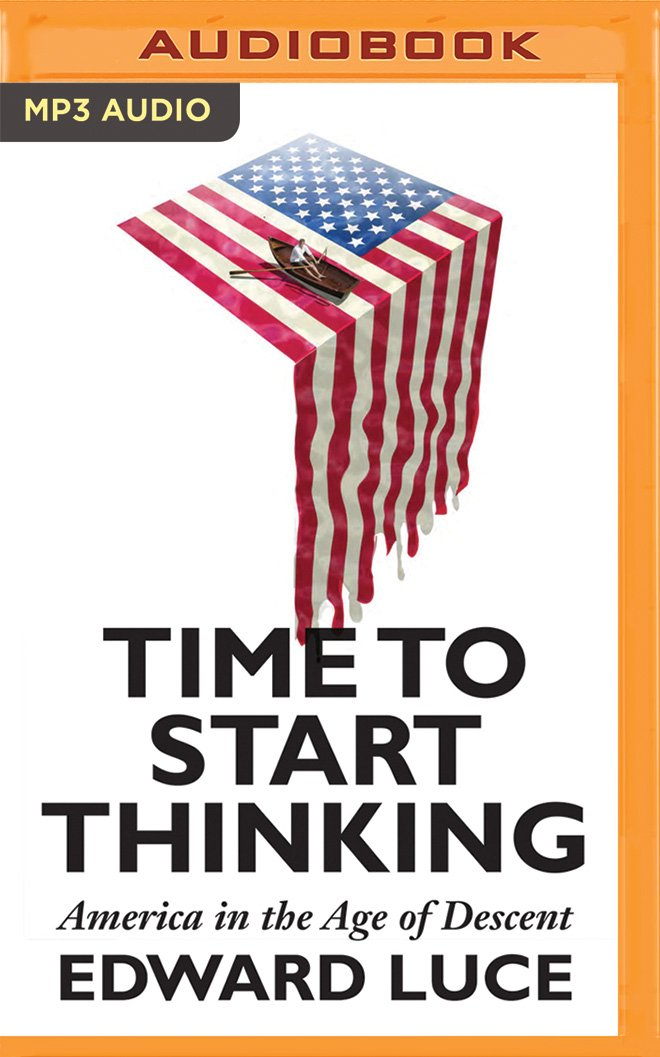 Time to Start Thinking: America in the Age of Descent