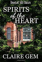 Spirits of the Heart (A Haunted Voices Novel) (Volume 2)