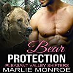 Bear Protection: Pleasant Valley Shifters, Book 1 | Marlie Monroe