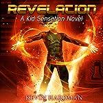 Revelation: A Kid Sensation Novel | Kevin Hardman