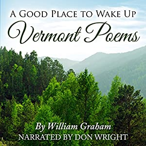 A Good Place to Wake Up: Vermont Poems Audiobook