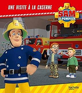 Sam le pompier : Une visite à la caserne,