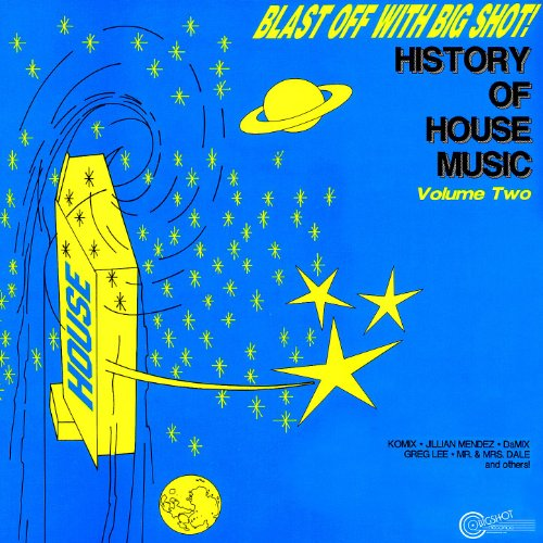 Blast off with bigshot history of house for History of house music