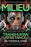 img - for The Milieu: Welcome to the Transhuman Resistance book / textbook / text book