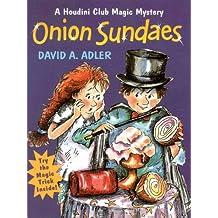 Onion Sundaes (Houdini Club)